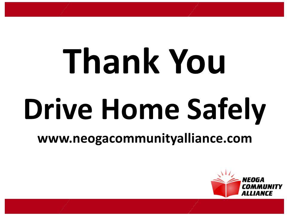Thank You Drive Home Safely www.neogacommunityalliance.com