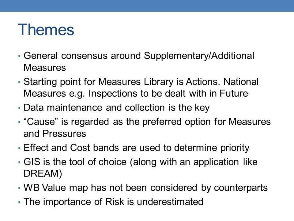 Themes General consensus around Supplementary/Additional Measures Starting point for Measures Library is Actions.