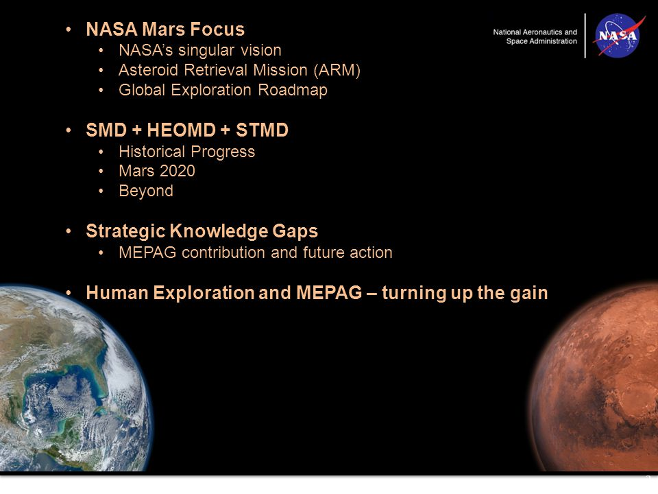 For Human Exploration, All Roads Lead to Mars 3 3 Earth Reliant Proving Ground Earth Independent NASA's vision: To reach for new heights and reveal the unknown so that what we do and learn will benefit all humankind Why is Mars the new height.