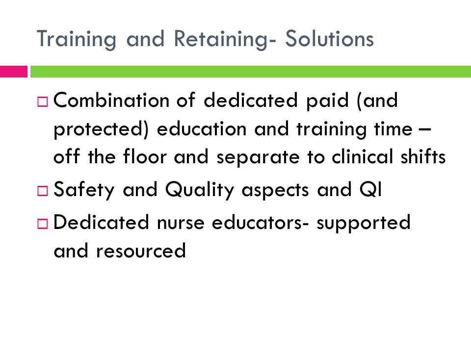 Training and Retaining- Solutions Medical Students  Specifically recruited from rural background into rural clinical schools  Long-look program- 6-12 month clinical placements in rural facilities (QRME)  Sim scenarios- ward call, MERT, ALS