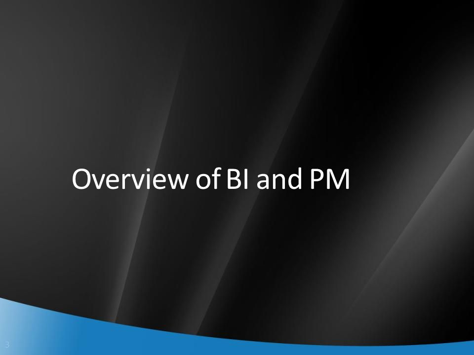 3 Overview of BI and PM