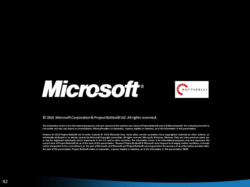42 © 2010 Microsoft Corporation & Project Botticelli Ltd.