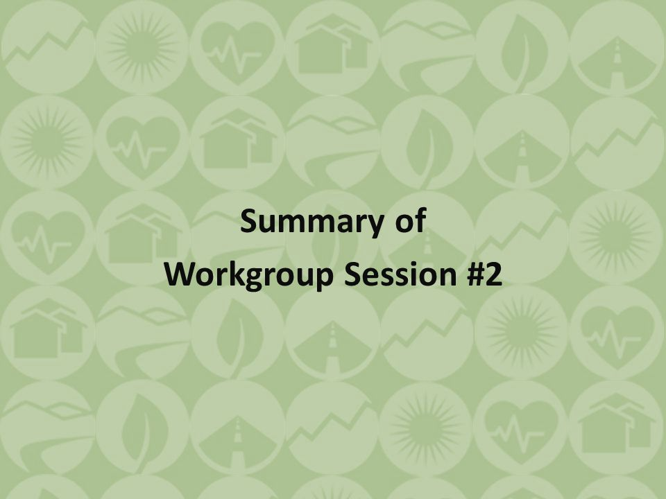 Summary of Workgroup Session #2