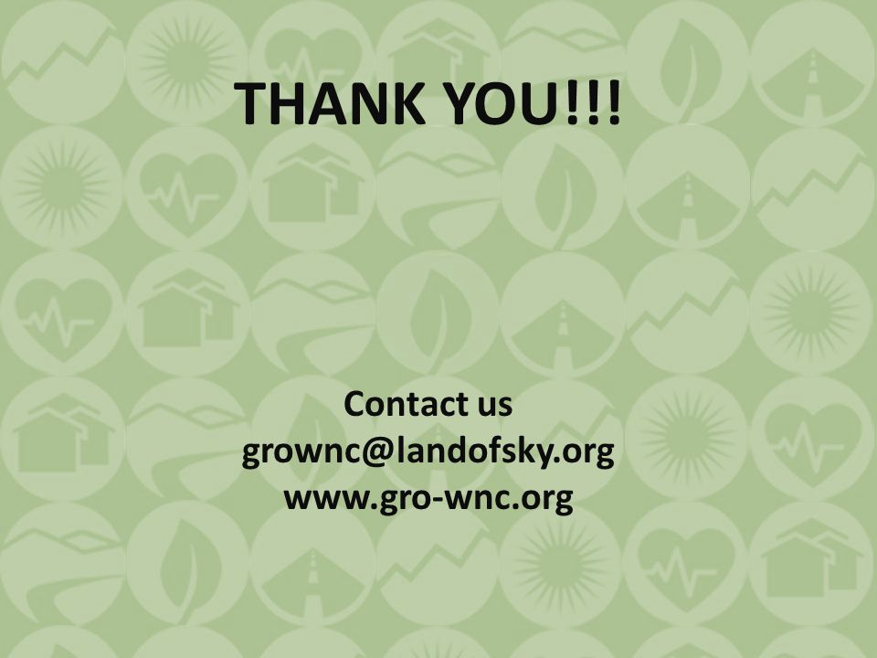 THANK YOU!!! Contact us grownc@landofsky.org www.gro-wnc.org