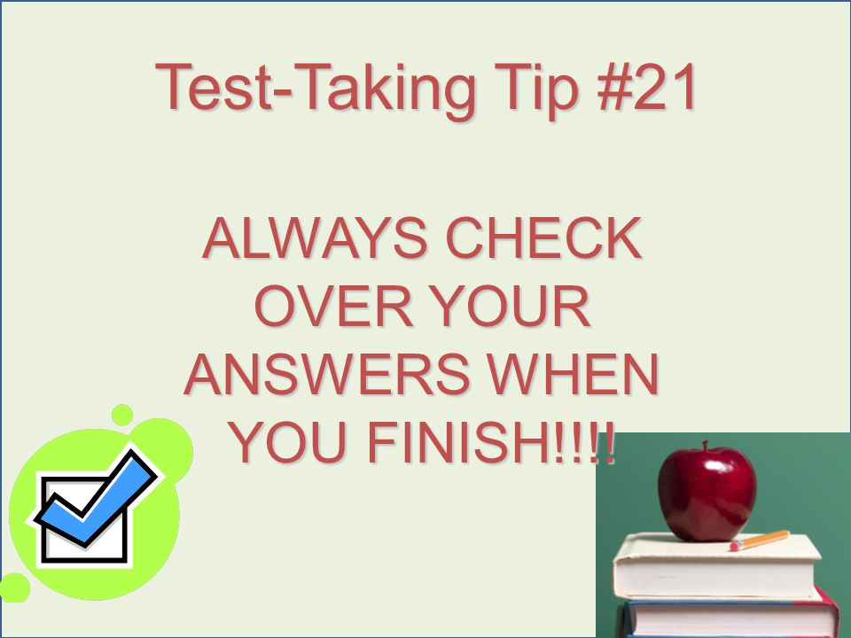 Urry 2009 ALWAYS CHECK OVER YOUR ANSWERS WHEN YOU FINISH!!!! Test-Taking Tip #21