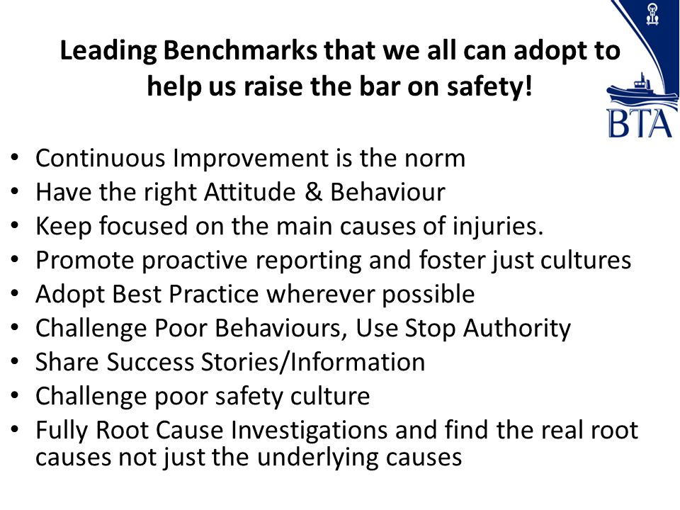 Leading Benchmarks that we all can adopt to help us raise the bar on safety.