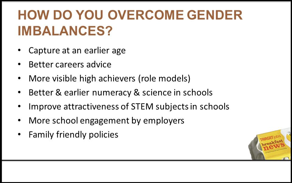 HOW DO YOU OVERCOME GENDER IMBALANCES.
