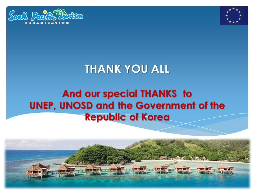 THANK YOU ALL And our special THANKS to UNEP, UNOSD and the Government of the Republic of Korea