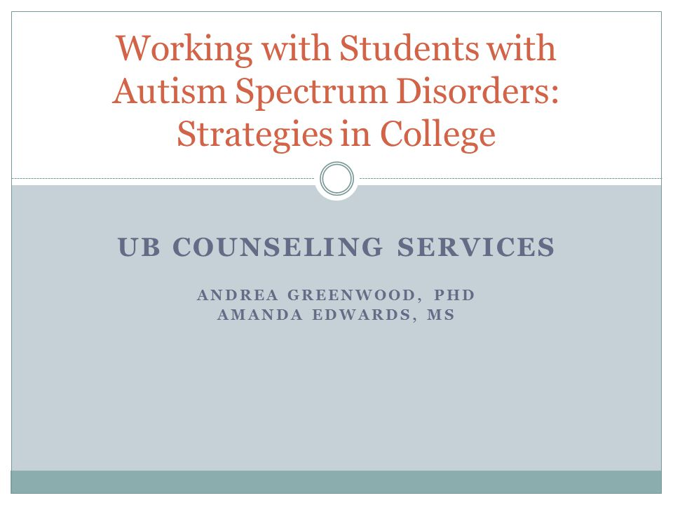 Resources at UB Counseling Services: 645-2720 Accessibility Resources: 645-2608