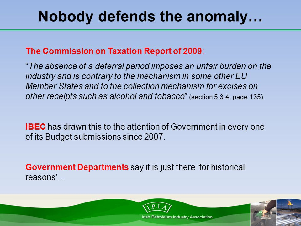 "Nobody defends the anomaly… The Commission on Taxation Report of 2009: ""The absence of a deferral period imposes an unfair burden on the industry and"