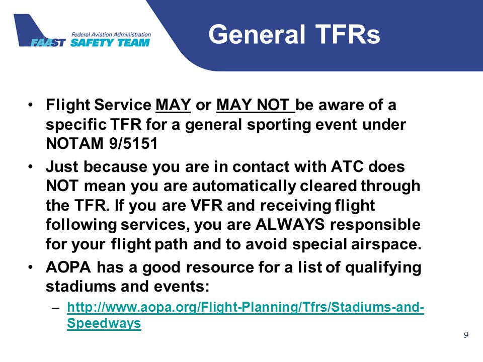 Federal Aviation Administration 9 9 Flight Service MAY or MAY NOT be aware of a specific TFR for a general sporting event under NOTAM 9/5151 Just beca