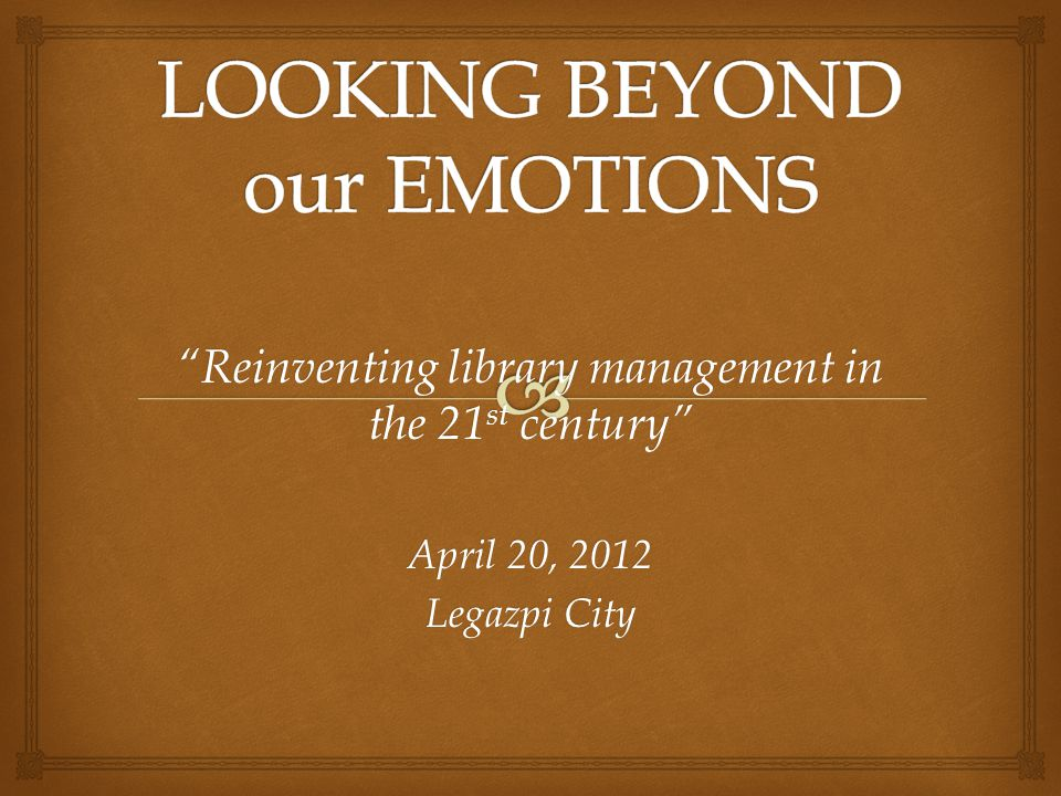 """Reinventing library management in the 21 st century"" April 20, 2012 Legazpi City"