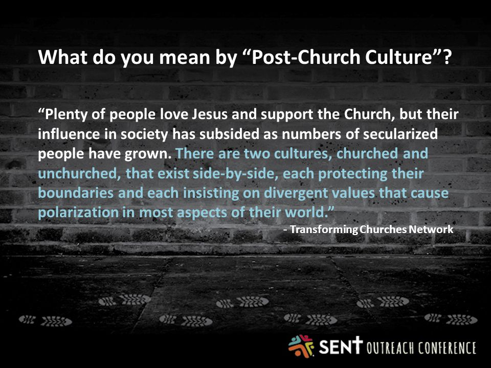 What do you mean by Post-Church Culture .