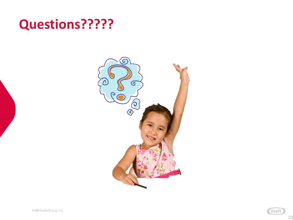Kraft Foods Group, Inc. Questions????? 14
