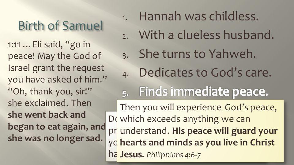 Birth of Samuel 1:11 …Eli said, go in peace.