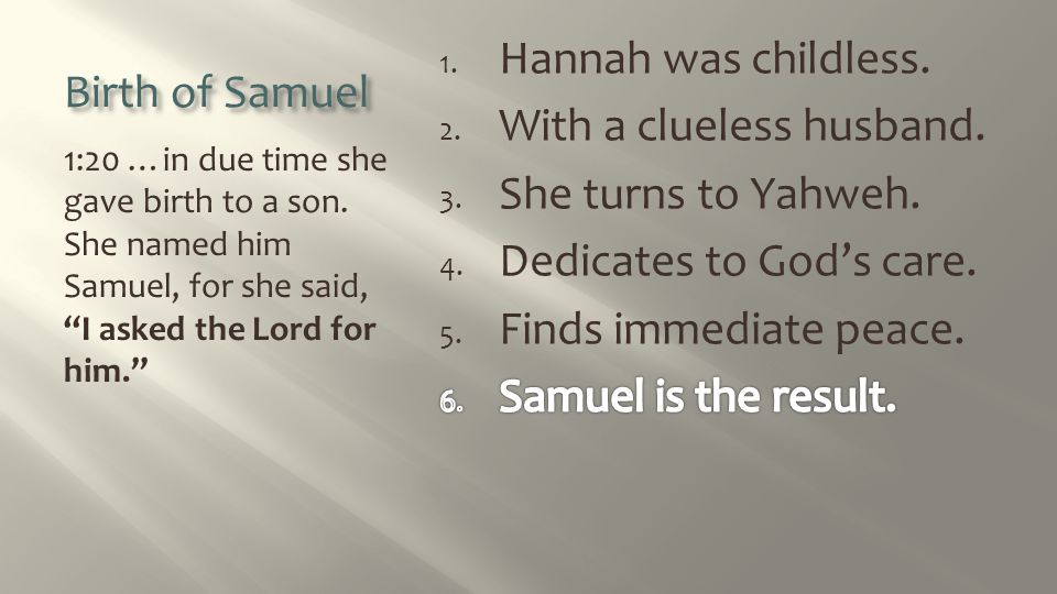 Birth of Samuel 1:20 …in due time she gave birth to a son.