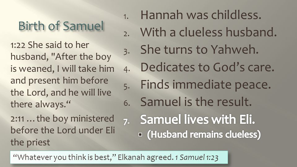 Birth of Samuel 1:22 She said to her husband,
