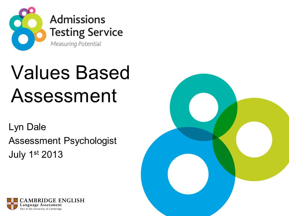 Values Based Assessment Lyn Dale Assessment Psychologist July 1 st 2013