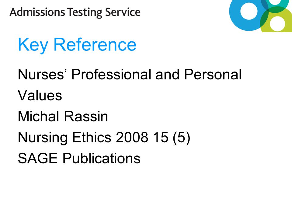 Key Reference Nurses' Professional and Personal Values Michal Rassin Nursing Ethics 2008 15 (5) SAGE Publications