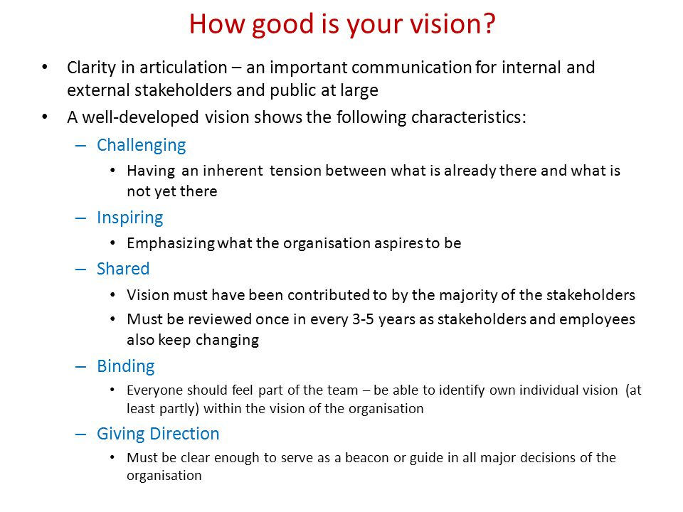 How good is your vision? Clarity in articulation – an important communication for internal and external stakeholders and public at large A well-develo