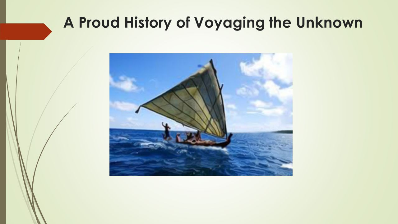 A Proud History of Voyaging the Unknown