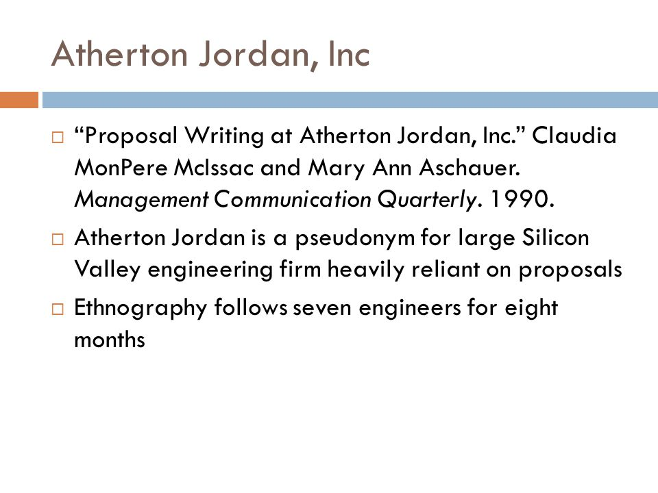 Atherton Jordan, Inc  Proposal Writing at Atherton Jordan, Inc. Claudia MonPere McIssac and Mary Ann Aschauer.
