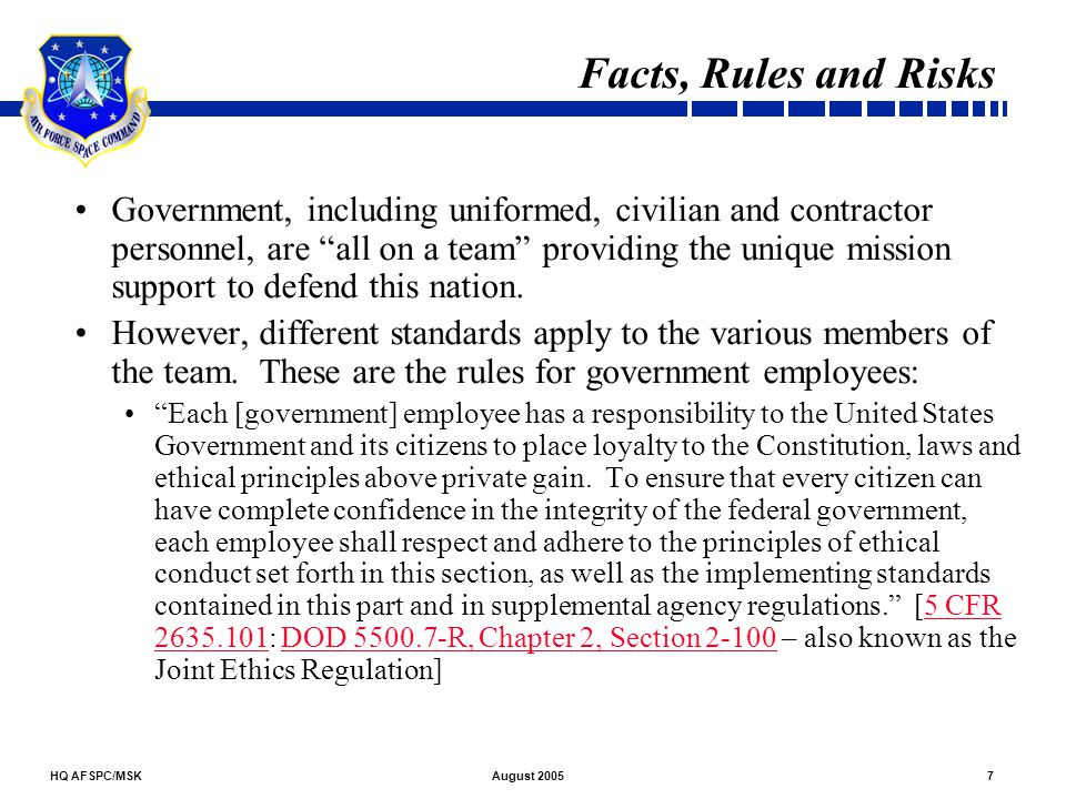 HQ AFSPC/MSK48August 2005 Being familiar with the information in this briefing will help you to maintain appropriate relationships with contractor employees.