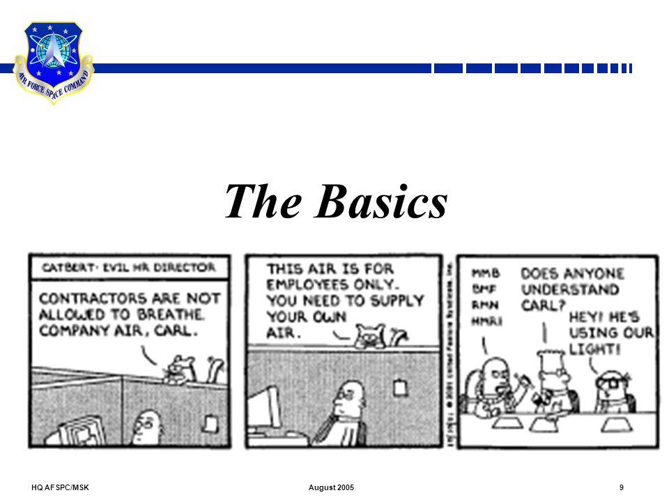 HQ AFSPC/MSK9August 2005 The Basics