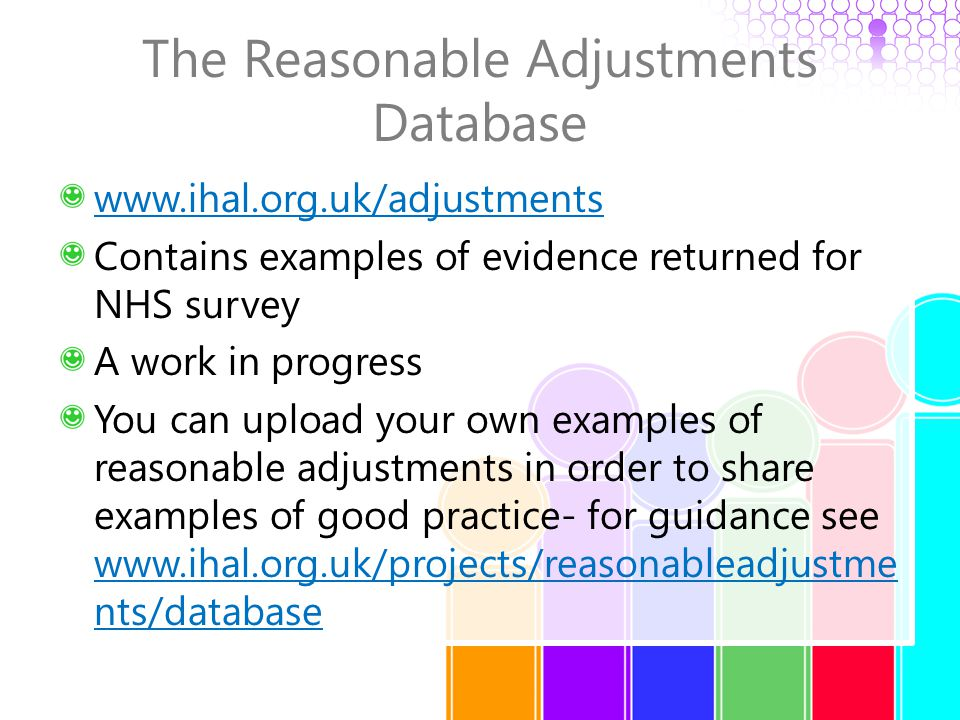 The Reasonable Adjustments Database www.ihal.org.uk/adjustments Contains examples of evidence returned for NHS survey A work in progress You can uploa