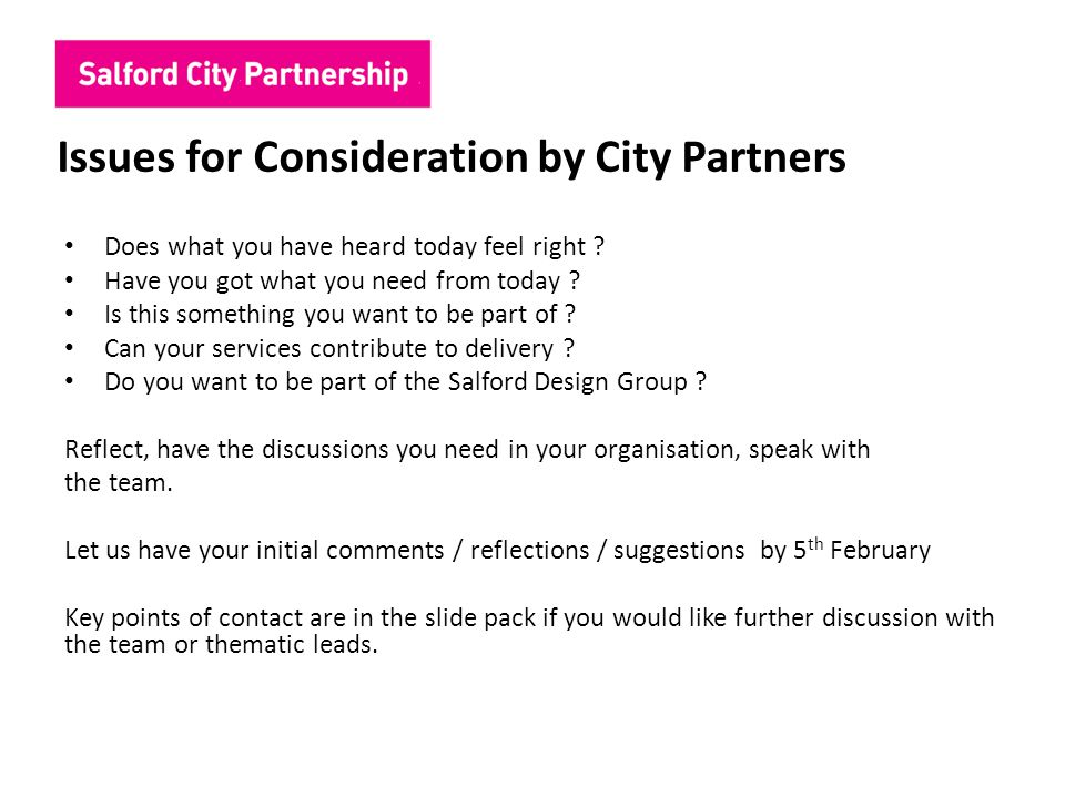 Issues for Consideration by City Partners Does what you have heard today feel right .