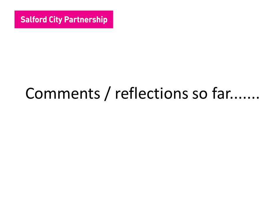 Comments / reflections so far.......