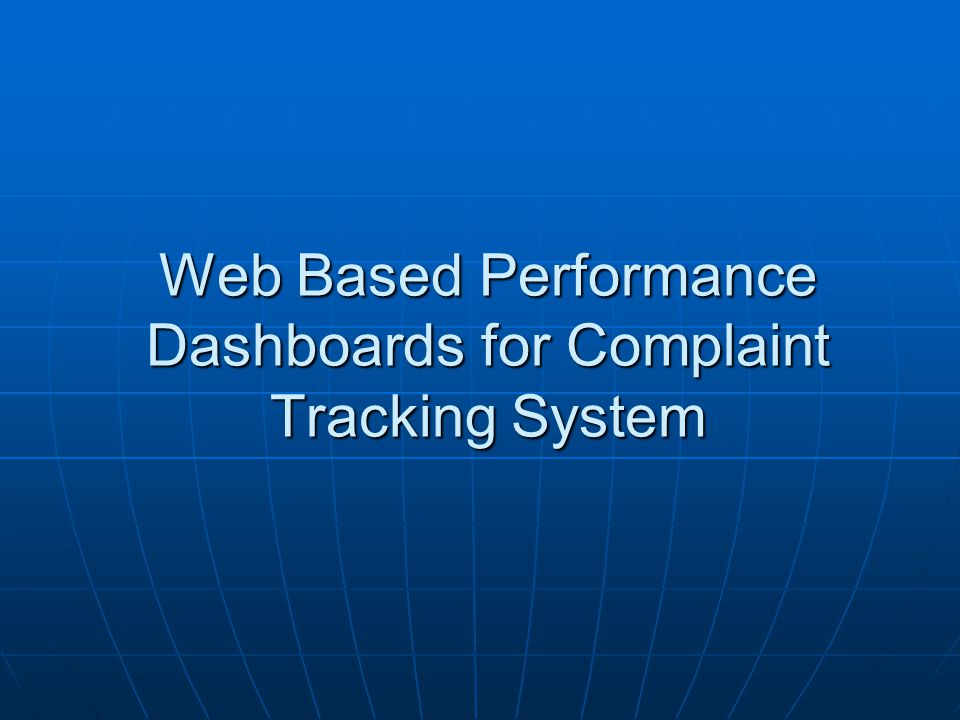 Web Based Performance Dashboards for Complaint Tracking System