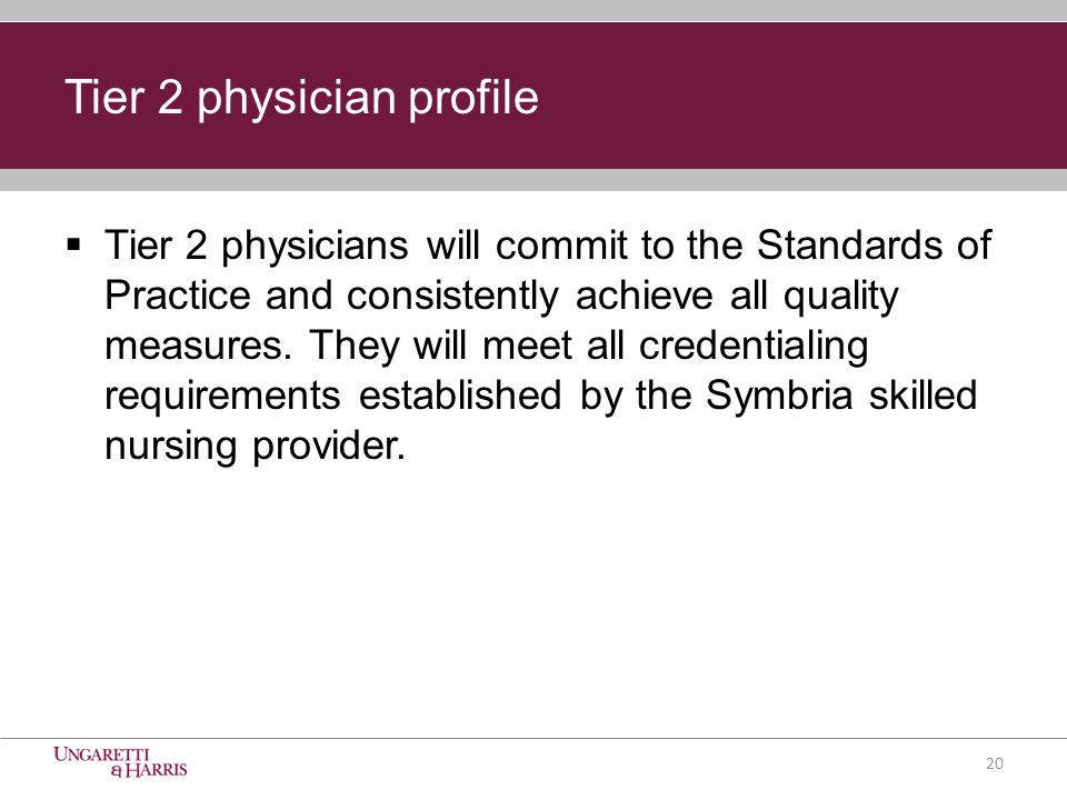 Tier 2 physicians will commit to the Standards of Practice and consistently achieve all quality measures.