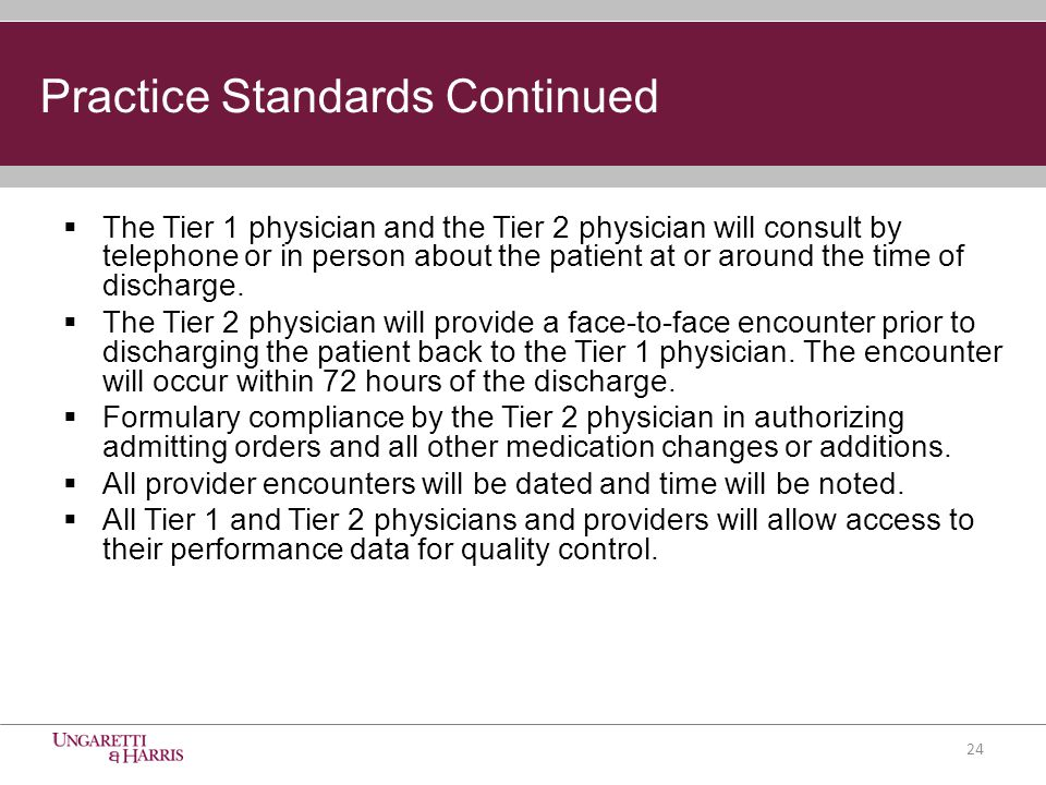  The Tier 1 physician and the Tier 2 physician will consult by telephone or in person about the patient at or around the time of discharge.