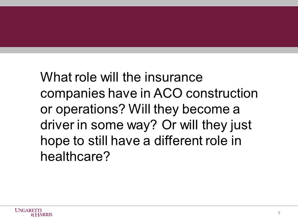What role will the insurance companies have in ACO construction or operations.