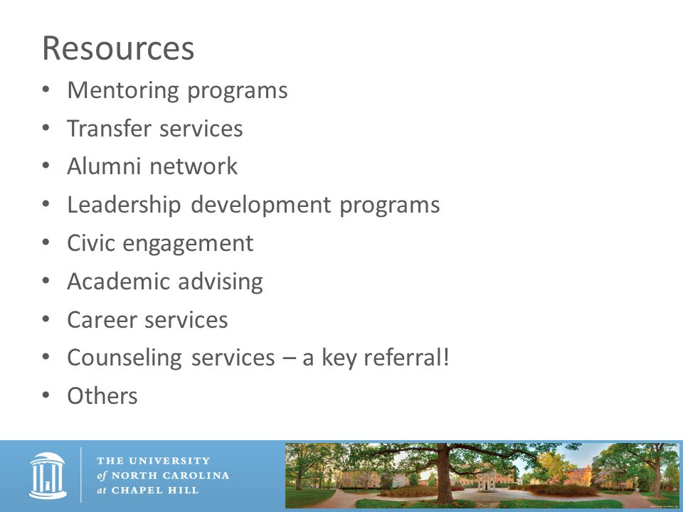 Resources Mentoring programs Transfer services Alumni network Leadership development programs Civic engagement Academic advising Career services Couns