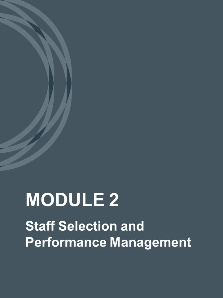 Staff Selection and Performance Management MODULE 2