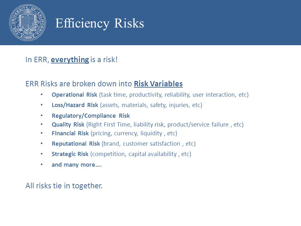 In ERR, everything is a risk.