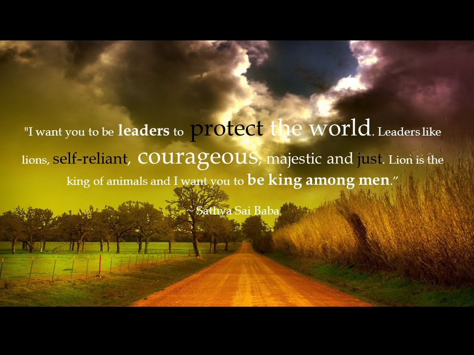 I want you to be leaders to protect the world.