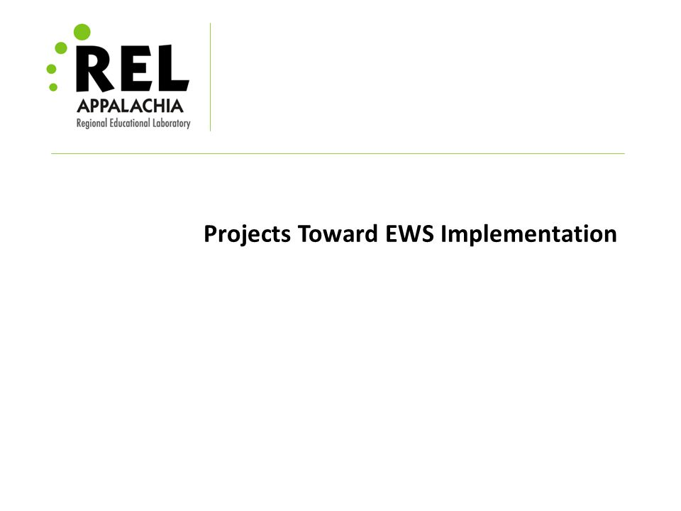 Projects Toward EWS Implementation