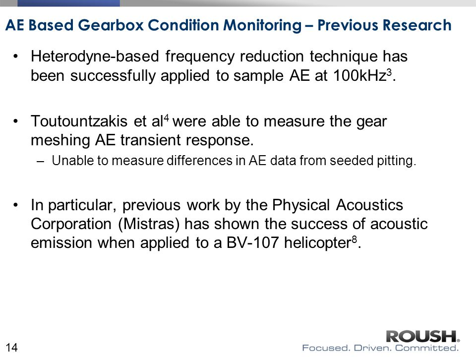 AE Based Gearbox Condition Monitoring – Previous Research Heterodyne-based frequency reduction technique has been successfully applied to sample AE at 100kHz 3.