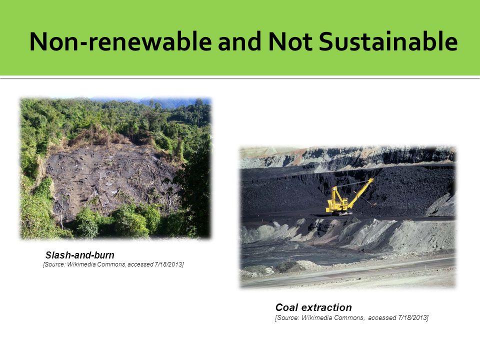 Coal extraction [Source: Wikimedia Commons, accessed 7/18/2013] Slash-and-burn [Source: Wikimedia Commons, accessed 7/18/2013]