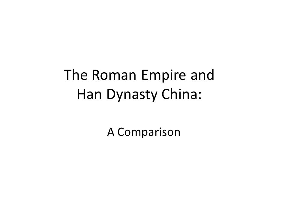 compare contrast the han and roman The roman had extensive art depicting war valor and the honoring of leaders like julius caesar and augustus rome was a republic with consuls and a senate to lead imperially with smaller leaders in a buraeocratic style that enforced laws in the empire with roads and communication.