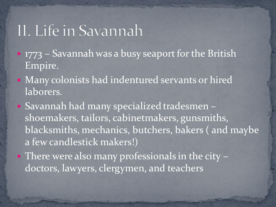 1773 – Savannah was a busy seaport for the British Empire.