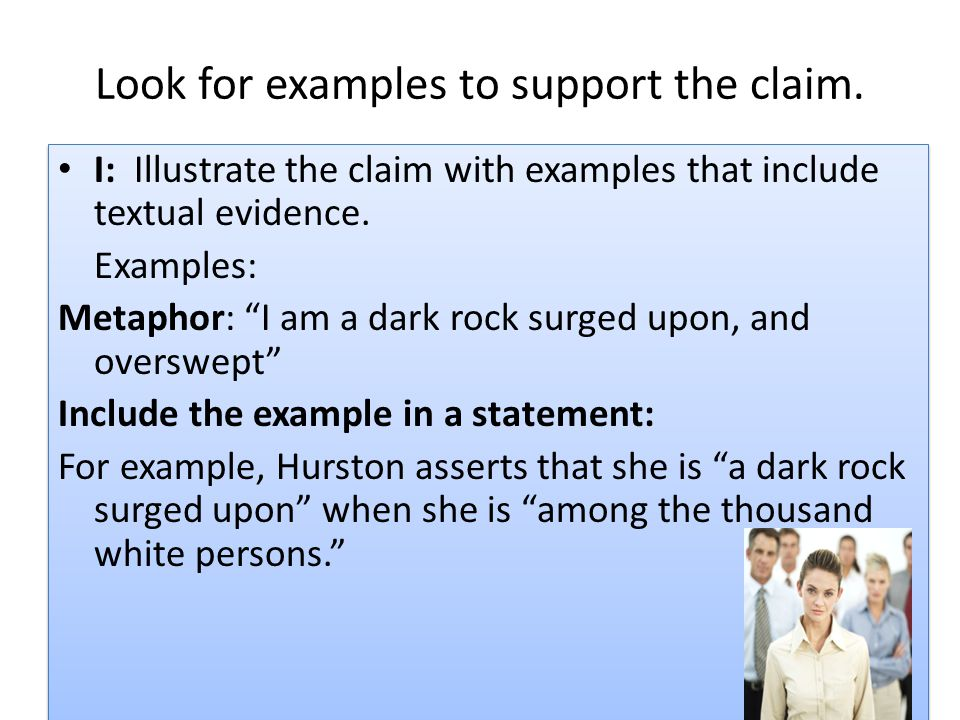 Look for examples to support the claim.