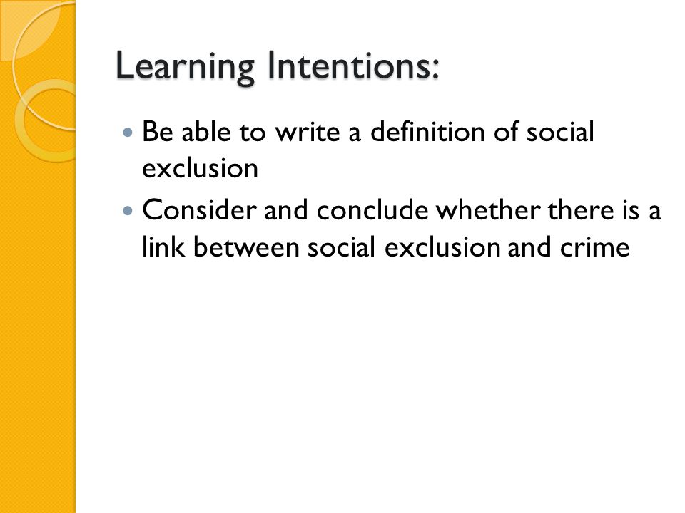 Beautiful 3 Learning Intentions: Be Able To Write A Definition Of Social Exclusion  Consider And Conclude Whether There Is A Link Between Social Exclusion And  Crime