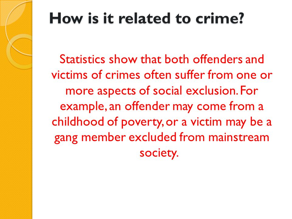 How is it related to crime.