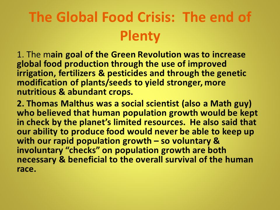 The Global Food Crisis: The end of Plenty 1.
