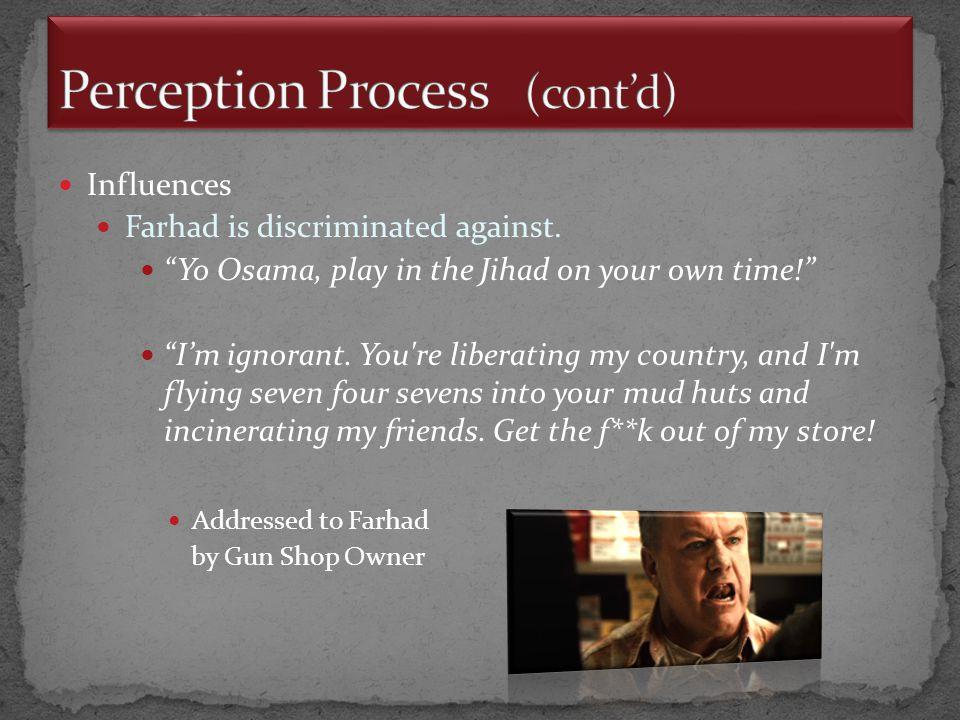 Influences Farhad is discriminated against.