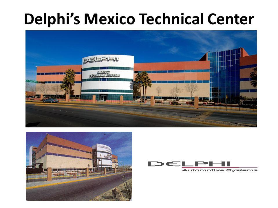 Delphi's Mexico Technical Center